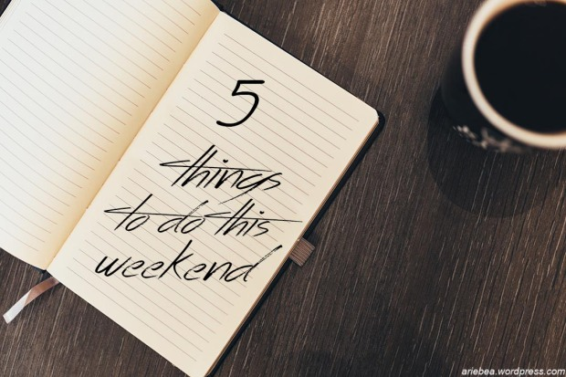5 things to do this weekend1